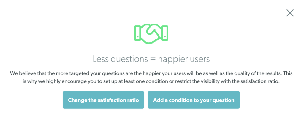 Less questions, means happier users