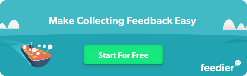 Make Collecting Feedback Easy