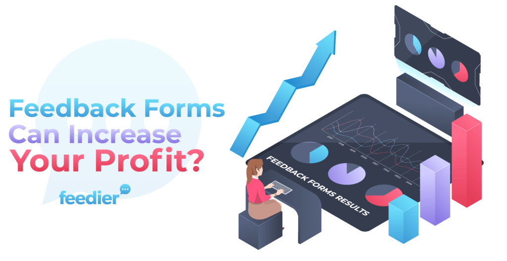 How Feedback Forms Can Increase Your Company's Profit