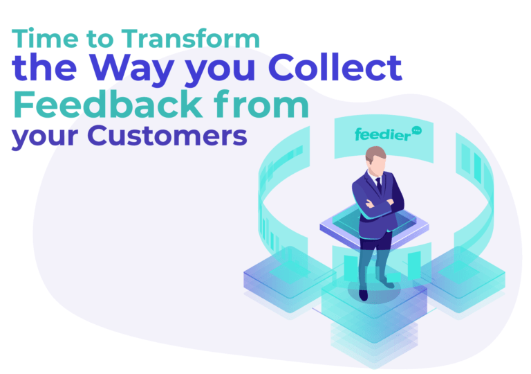 It's Time To Transform The Way You Collect Feedback From Your Customers
