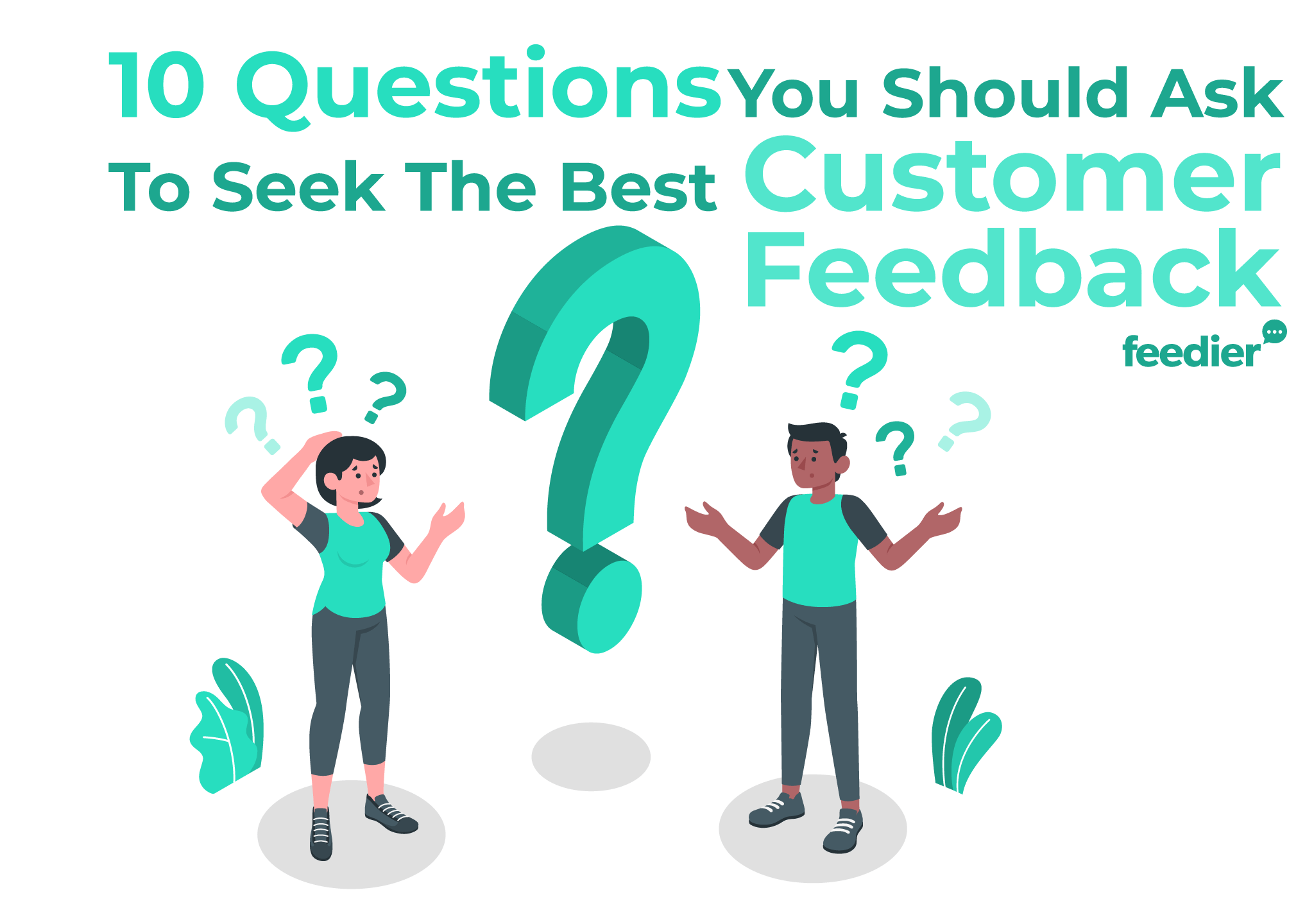 10 questions to seek customer feedback