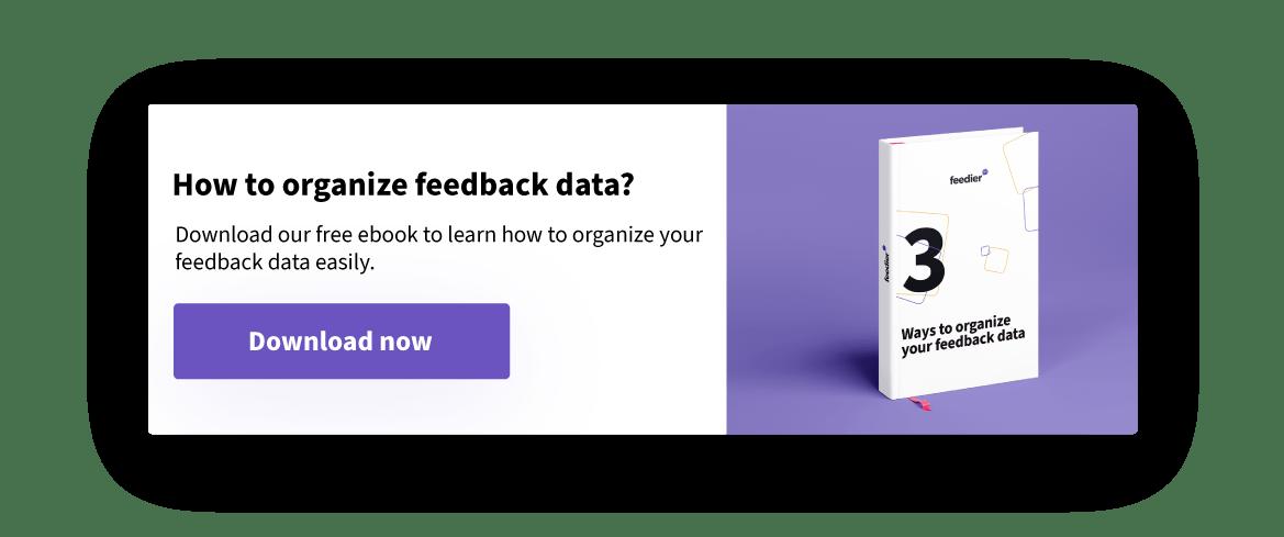 organize feedback data