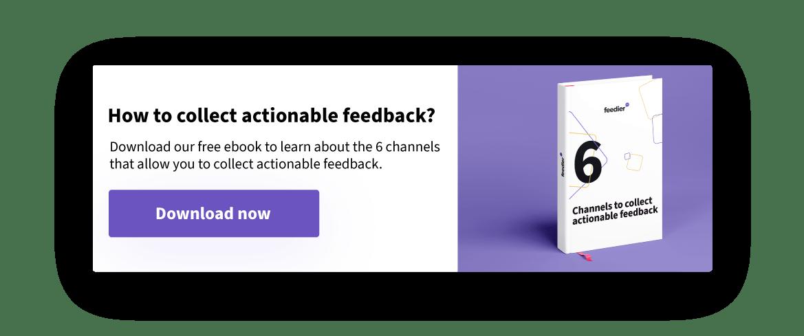 collect actionable feedback