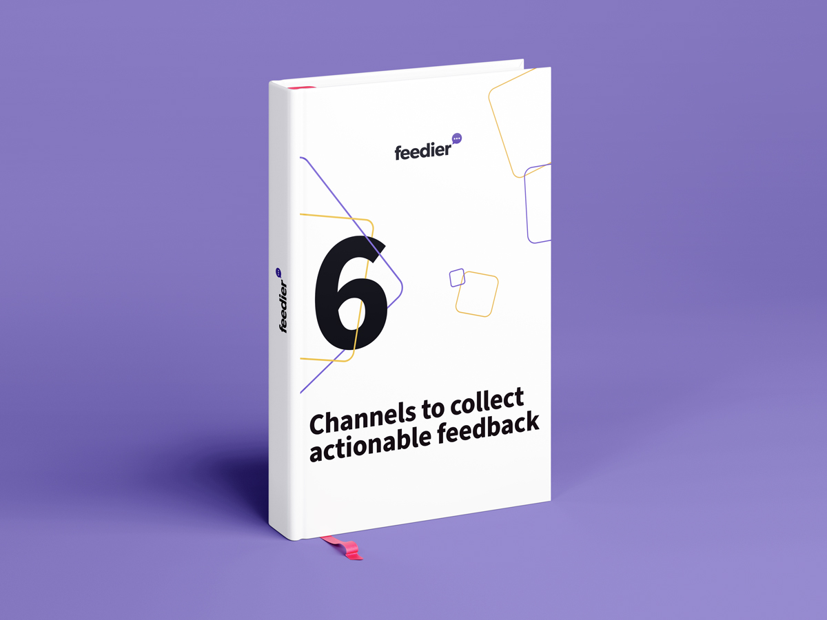 6 Channels to Collect Actionable Feedback